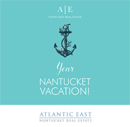 Atlantic East Nantucket Real Estate Welcome Guide for House Rentals